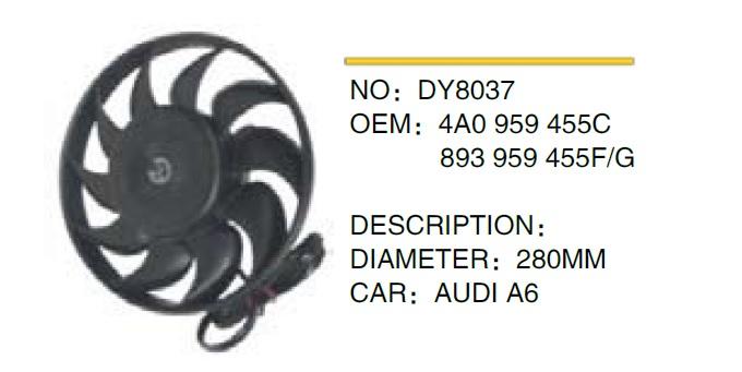FAN+PERVANE DY8037 AUDI A6 (94-97) A80 A100 (92-94) (280MM) (4A0959455C)